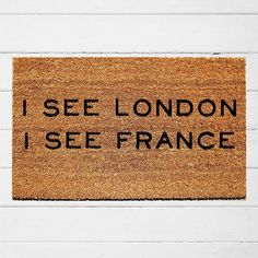 I See London I See France Doormat Welcome Doormat Funny Pietro Boselli, Apartment Entrance, Funny Doormats, Dream Apartment, Front Door Decor, Front Porch, Welcome Mats, Mold And Mildew, Lawn Care