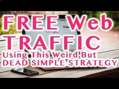 Increase Web Traffic With This Weird Free Web Traffic Generation Strategy - www.howtogetmoref...