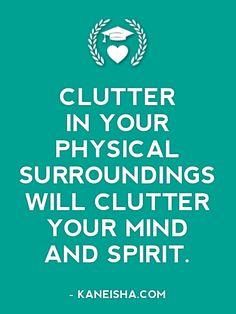 Wanneer je een start maakt met het opruimen van rommel in je fysieke omgeving wordt het vanzelf een stuk minder chaotisch in je hoofd.