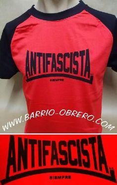 Camiseta - ANTIFASCISTA SIEMPRE - Rojinegra 12,90 euros. Pedidos: www.barrio-obrero.com