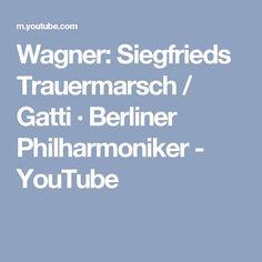 Wagner: Siegfrieds Trauermarsch / Gatti · Berliner Philharmoniker - YouTube