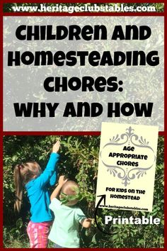 Why should children be involved in the process of your homestead and all the chores involved? It is a questions worth exploring. You won't regret their help and they will thank you later! Free age appropriate chore chart
