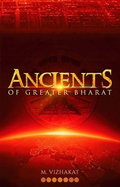 Ancients of Greater Bharat by M. Vizhakat https://www.amazon.in/dp/1947697897/ref=cm_sw_r_pi_dp_x_lxY0zbQBA3ED2