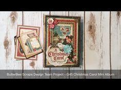 ButterBee Scraps Design Team Project G45 Christmas Carol Mini Album - YouTube