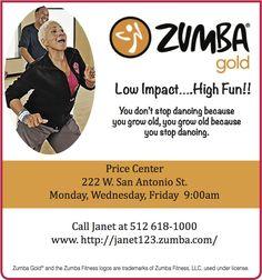 You don't stop dancing because you grow old,   you grow old because you stop dancing.    M... | Zumba Gold - Janet Aron - San Marcos, TX #texas #SanMarcosTX #shoplocal #localTX