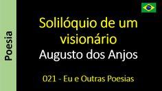 Augusto dos Anjos - 021 - Solilóquio de um visionário