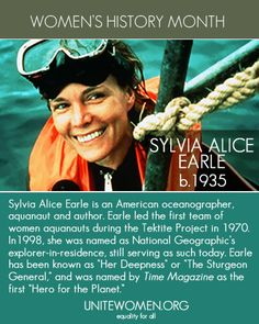 """Sylvia Alice Earle, known as """"Her Deepness"""" or """"The Sturgeon General,"""" is an American oceanographer, aquanaut and author. Earle led the first team of women aquanauts during the Tektite Project in 1970."""
