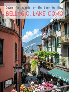 DOLCE FAR NIENTE AT ITS BEST – Bellagio, Lake Como, Italy