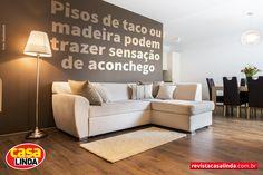 Para conferir mais dicas, acesse www.revistacasalinda.com.br