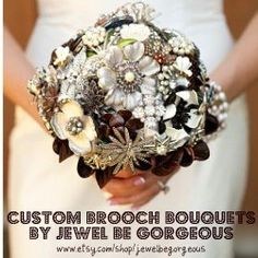 brooch bouquet! perfect for my non-flower loving self.