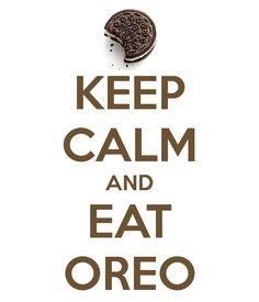 KEEP CALM AND EAT OREO