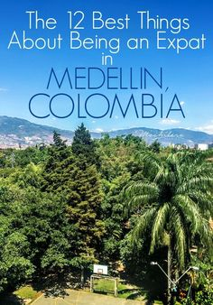 Medellin, Colombia, makes an excellent place for long-term travelers and expats to settle down for a bit.  Here are just 12 of the reasons why.