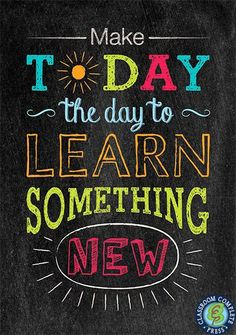 learn something new! Teacher Quotes