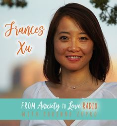 Today on From Anxiety To Love Radio we're diving into LOVE with Frances Xu. Our life purpose is to turn towards love and follow our inspiration, and in this space anxiety cannot exist. Tune i…