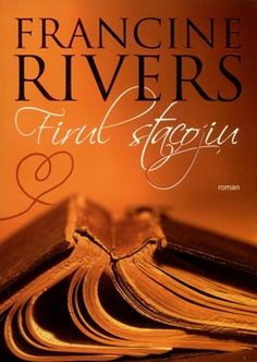Firul stacojiu, Francine Rivers Francine Rivers, Books To Read, Reading, Reading Books, Reading Lists