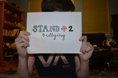 If you want to stand up to bullying, make a sign like this and post a picture of you holding it. Stop bullying!!!!