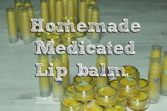 DIY Medicated Lip Balm: Perfect for chapped lips in winter!