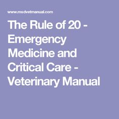 The Rule of 20 - Emergency Medicine and Critical Care - Veterinary Manual