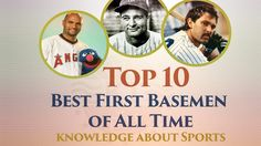Top 10 best First Basemen of All Time in the World 2017 Knowledge about Sports Time In The World, Better One, All About Time, Knowledge, Baseball Cards, Sports, Tops, Hs Sports, Sport