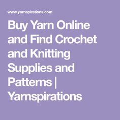 Buy Yarn Online and Find Crochet and Knitting Supplies and Patterns | Yarnspirations