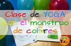 """YaiYoga: Clase de yoga para niños con """"El monstruo de colores"""". Explicado paso a paso. Hacer!!!"""