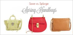 I have been wanting to do a Save vs. Splurge post for quite a while.I have also wanted to look at some spring handbags.