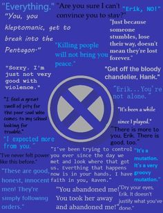 Charles Xavier quotes from the modern beginnings trilogy. Blue= First Class Silver=Days of Future Past Black=Apocalypse X Men Quotes, Past Quotes, Super Troopers, Charles Xavier, Days Of Future Past, Men's Day, James Mcavoy, Marvel Dc, Apocalypse