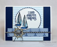 Stampin' Up! Sailing Home for the Happy Inkin Masculine Birthday Cards, Birthday Cards For Men, Masculine Cards, Male Birthday, Stampin Up, Nautical Cards, Boy Cards, Stamping Up Cards, Fathers Day Cards