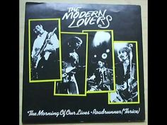 """Road Runner"" by jonathan richman and the modern lovers."