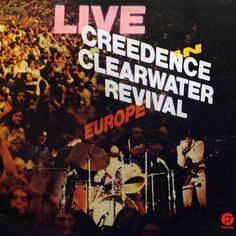 Creedence Clearwater Revival - Live In Europe on 180g 2LP