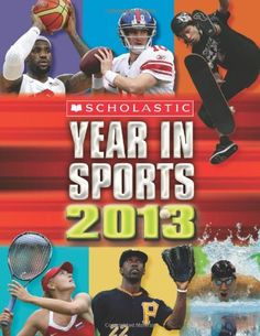 Scholastic Year in Sports 2013 Price:$3.79