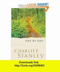 Gods Way Day by Day Charles F. Stanley , ISBN-10: 1404100040  ,  , ASIN: B000C4T0DW , tutorials , pdf , ebook , torrent , downloads , rapidshare , filesonic , hotfile , megaupload , fileserve