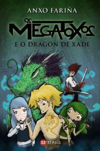 Os Megatoxos e o dragón de xade / Anxo Fariña (2014)