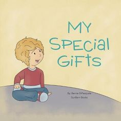 My Special Gifts by Bernie DiPasquale