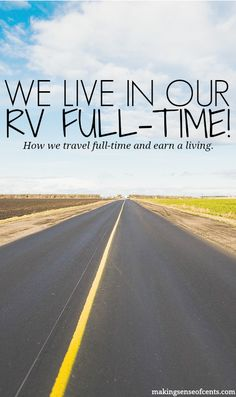 Read this post if you are interested in full-time RVing. Michelle lives in her RV, travels all the time, and loves life!
