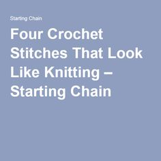 Crochet Stitches Look Like Knitting : ... CROCHET - Stitches on Pinterest Crochet stitches, Stitches and