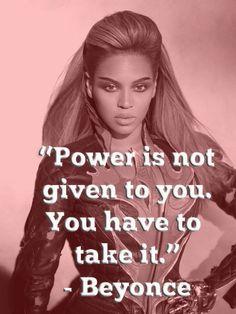 Beyonce, quotes, sayings, take, power