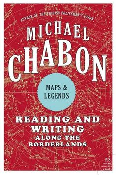 Maps and Legends: Reading and Writing Along the Border – Michael Chabon