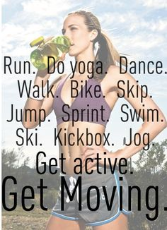 Run. Do Yoga. Dance