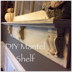 DIY Mantel Shelf | Simple Southern Charm #diymantelshelf #shelving