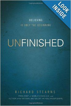 Unfinished: Believing Is Only the Beginning: Richard Stearns: 9780849948510: Amazon.com: Books