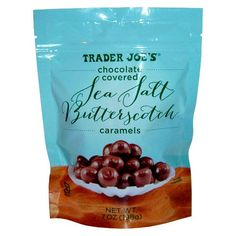 Trader Joe`s Chocolate Covered Sea Salt Butterscotch Caramels.  I should figure out how to make these.