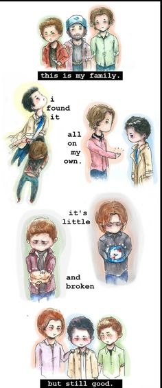''This is my family. I found it all on my own. It's little and broken, but still good.'' / Supernatural Fan Art