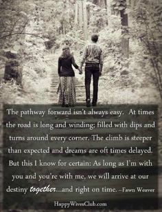 TEXT: The pathway forward isn't always easy. At times the road is long and winding; filled with dips and turns around every corner. The climb  …