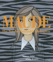 MAUDE THE NOT-SO-NOTICEABLE SHRIMPT: Being noticed is what all the members of the Shrimpton family lived for - all except, that is, for Maude.  She prefers to blend into the bac...