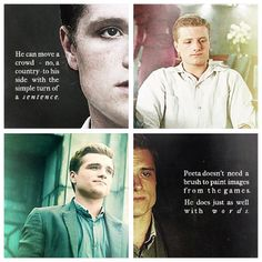 He can move a crowd, no, a country, to his side with the simple turn of a sentence.  Peeta doesn't need a brush to paint images from the games.  He does just as well with words. ♥ Catching Fire