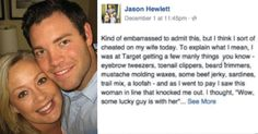 "Jason Hewlett is a man who has it all. He's blessed with a wonderful family complete with a loving wife and four beautiful children. But that's precisely why his recent post has gone viral on the Internet. Jason recently posted about ""cheating"" on his wife at Target. Jason was at Target when he noticed a …"