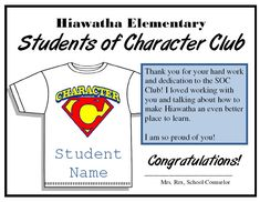 "Students of character club- ""The goal of this club is to help boost our school climate and therefore, make our school a more effective place to learn. Often, adults make the majority of decisions in an effort to positively impact their school environment. The Students of Character Club, however, is driven by student leaders (volunteers) and simply supported by me, the school counselor."" (elementaryschoolcounseling.org)"