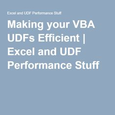 making your vba udfs efficient excel and udf performance stuff