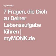 7 Fragen, die Dich zu Deiner Lebensaufgabe führen | myMONK.de